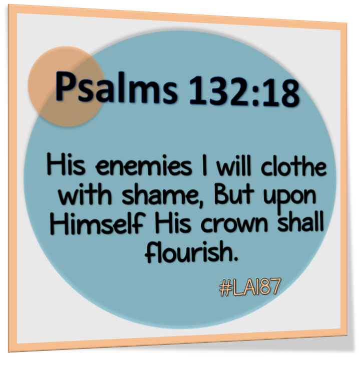 LA187: DAY 138 – No Weapon Formed Against Us Shall Prosper